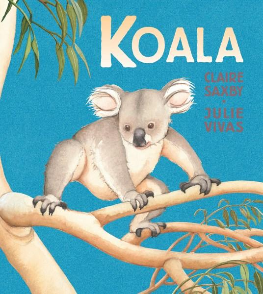 Koala by Claire Saxby and Julie Vivas