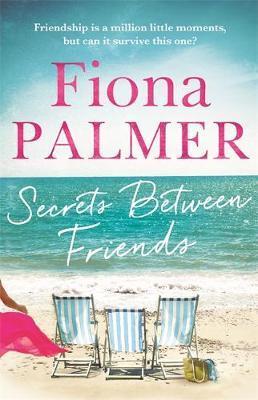 Secrets Between Friendsby Fiona Palmer