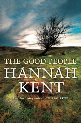 The Good Peopleby Hannah Kent