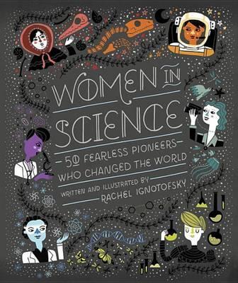 Women In Science by Rachel Ignotofsky