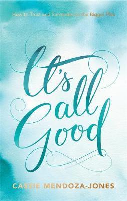 It's All Goodby Cassie Mendoza-Jones