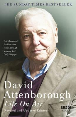 Life On Air - Revised and Updated Editionby David Attenborough