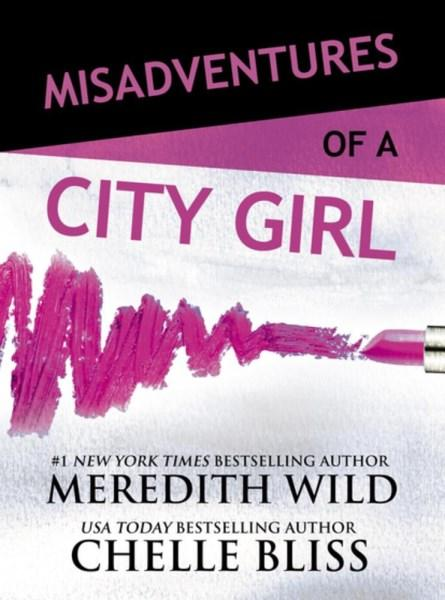Misadventures of a City Girlby  Meredith Wild, Chelle Bliss
