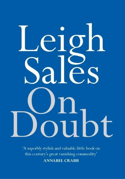 On Doubtby Leigh Sales