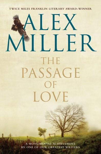 The Passage of Loveby  Alex Miller
