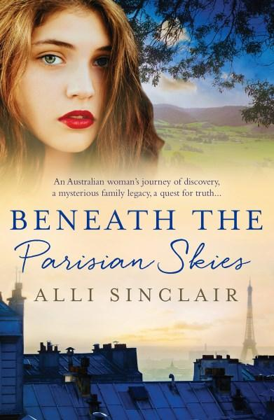 Beneath the Parisian Skies by Alli Sinclair.