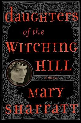 Daughters of the Witching Hill by Mary Sharratt.