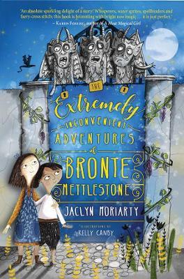 The Extremely Inconvenient Adventures of Bronte Mettlestoneby Jaclyn Moriarty, Kelly Canby (Illustrator)