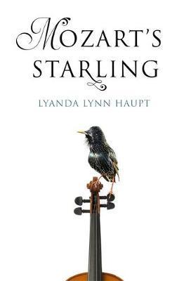 Mozart's Starling by Lyanda Lynn Haupt.