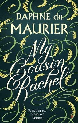 My Cousin Rachel by Daphne Du Maurier.