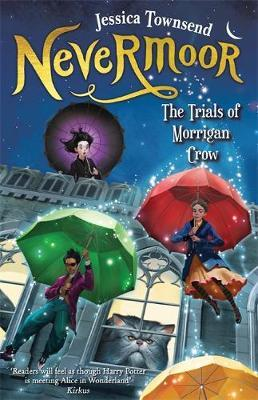 Nevermoor: The Trials of Morrigan Crow by Jessica Townsend.