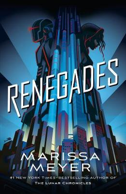 Renegades by Marissa Meyer.