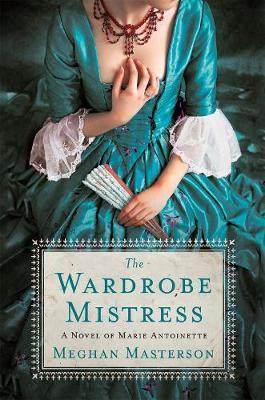 The Wardrobe Mistress by Meghan Masterson.
