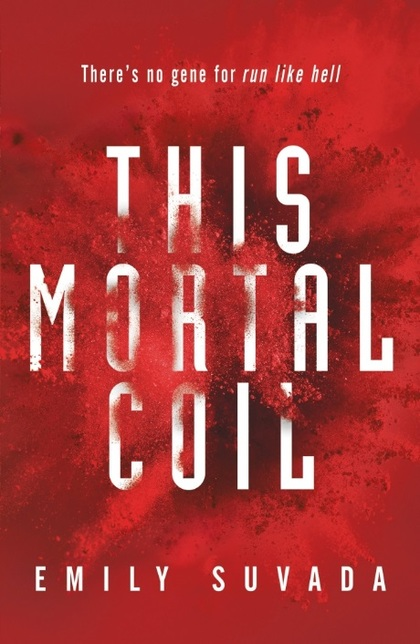 This Mortal Coil by Emily Suvada.