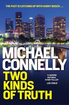 Two Kinds of Truth by Michael Connelly.
