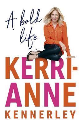 A Bold Lifeby Kerri-Anne Kennerley