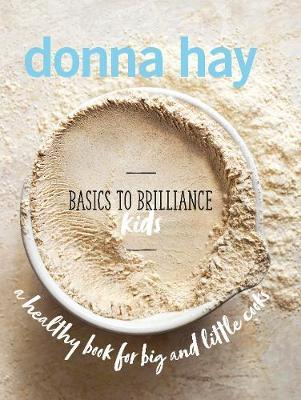 Basics to Brilliance Kidsby Donna Hay