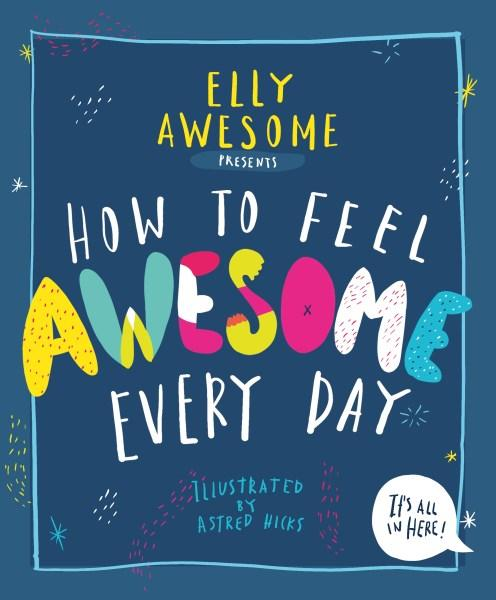 How to Feel Awesome Every Dayby Elly Awesome