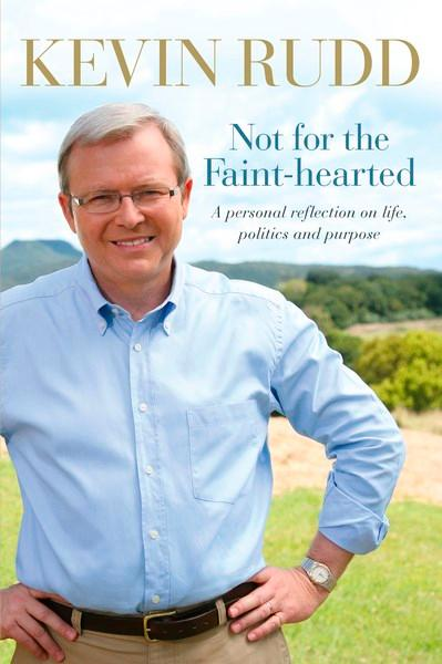 Not for the Faint-heartedby Kevin Rudd