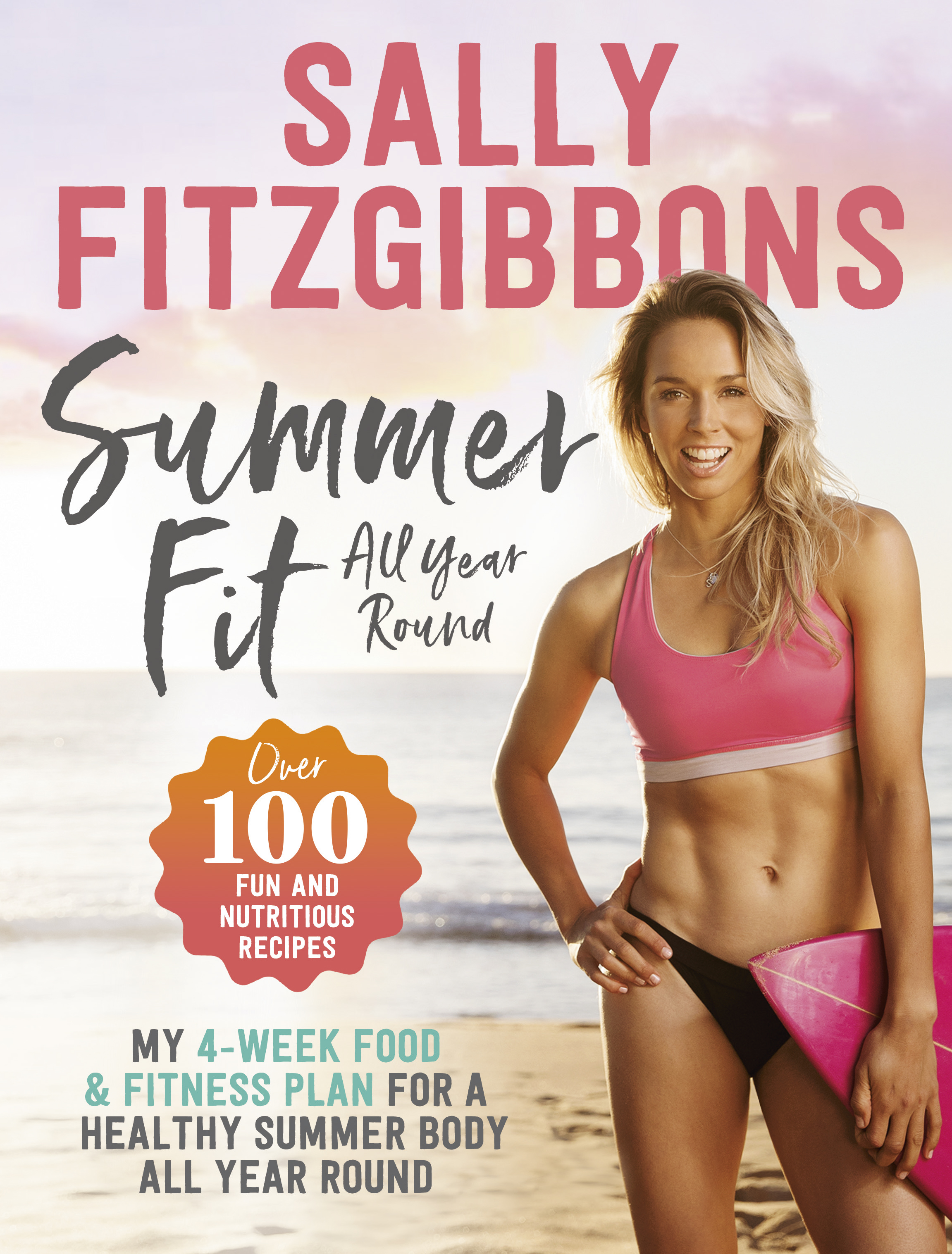 Summer Fit All Year Roundby Sally Fitzgibbons