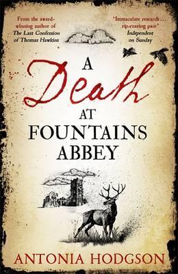 A Death at Fountains Abbey by Antonia Hodgson. 9781473615106