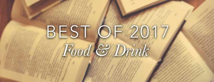 Best of 2017 Food & Drink