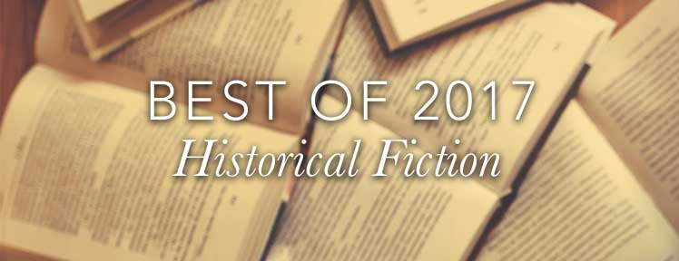 Best of 2017 Historical Fiction