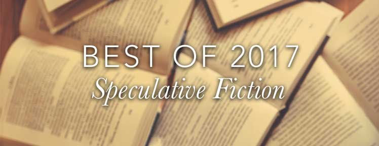 Best of 2017 Speculative Fiction