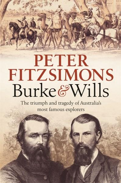 Burke and Wills by Peter FitzSimons. 9780733634109.