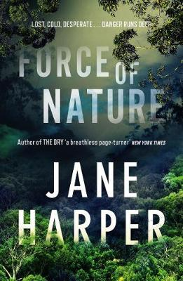 Force of Nature by Jane Harper. 9781743549094.