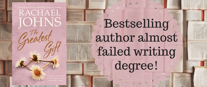 Rachael Johns, author of The Greatest Gift, almost failed her writing degree.