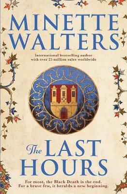 The Last Hours by Minette Walters. 9781760294984