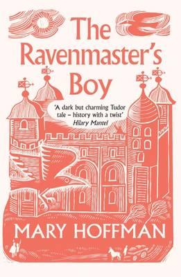 The Ravenmaster's Boy by Mary Hoffman. 9781911122135