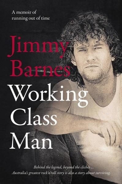 Working Class Man by Jimmy Barnes. 9781460752142.