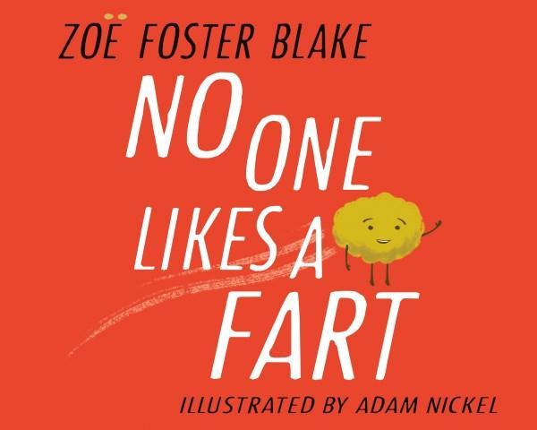 No One Likes a Fartby Zoe Foster Blake, Adam Nickel (Illustrator)