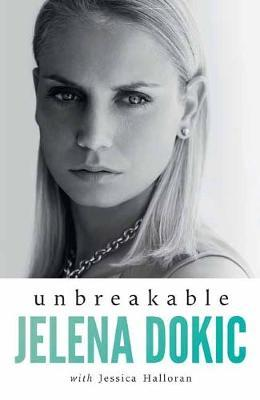 Unbreakableby Jelena Dokic