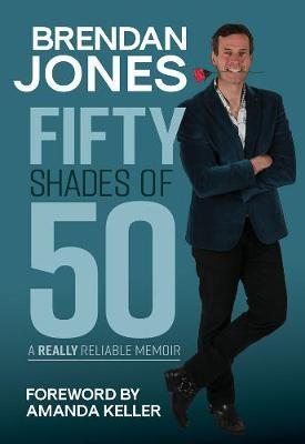 Fifty Shades of 50by Brendan Jones