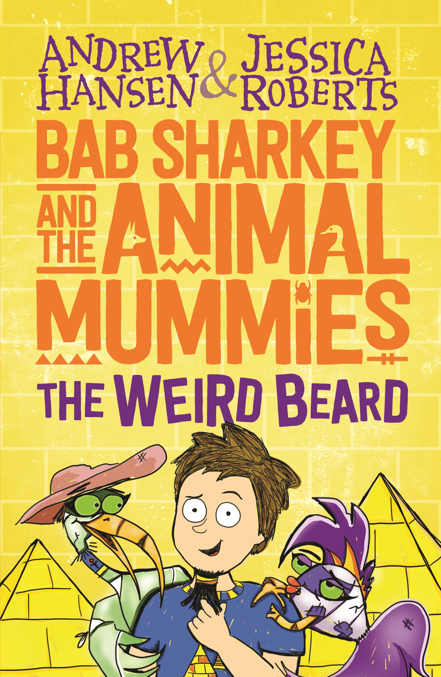 Bab Sharkey and the Animal Mummies: The Weird Beardby Andrew Hansen, Jessica Roberts