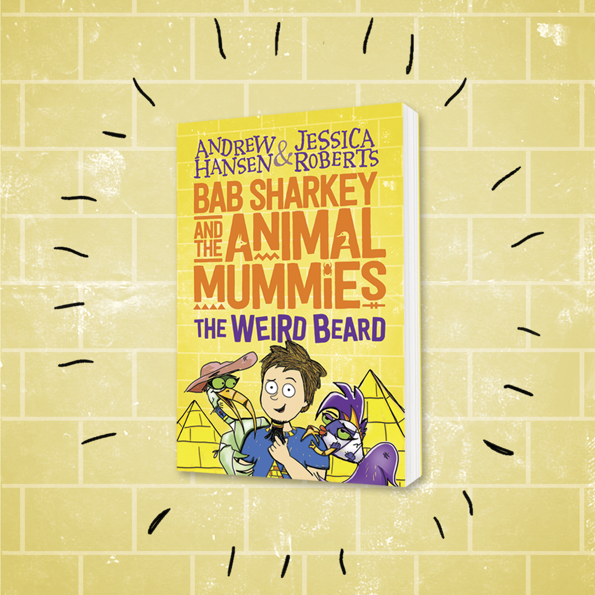 Bab Sharkey and the Animal Mummies: The Weird Beard by Andrew Hansen and Jessica Roberts.