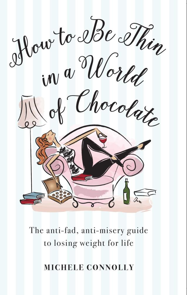 How to Be Thin in a World of Chocolate by Michele Connolly. 9781925048988