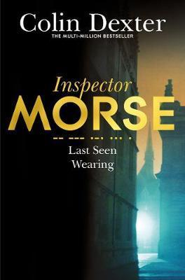 Last Seen Wearing by Colin Dexter.
