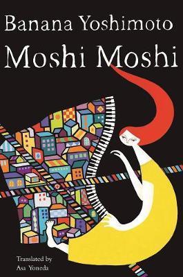 Moshi Moshi by Banana Yoshimoto.