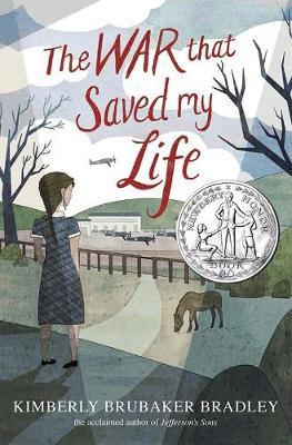 The War That Saved My Life by Kimberley Brubaker Bradley.