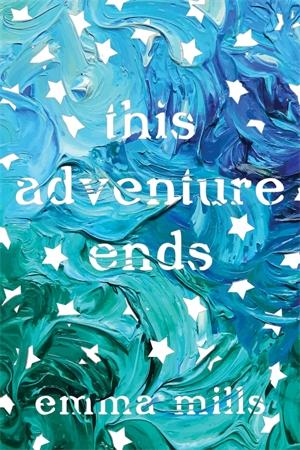 This Adventure Ends by Emma Mills.