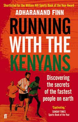 Running with the Kenyans by Adharanand Finn.