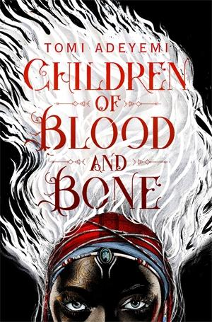 Children of Blood and Boneby Tomi Adeyemi