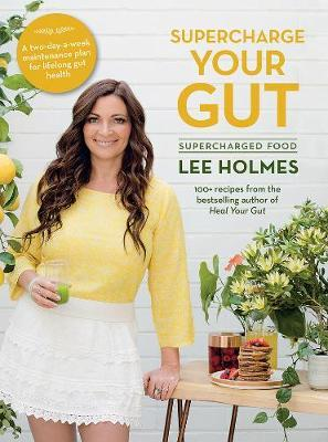 Supercharge Your Gutby Lee Holmes