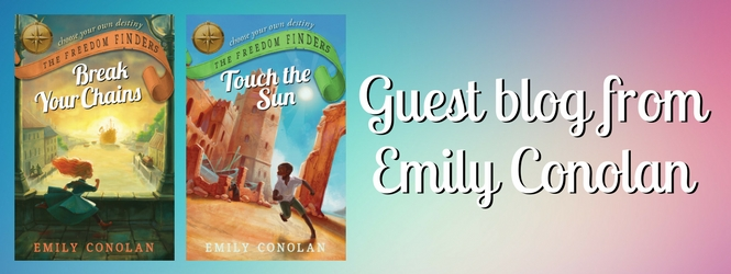 Guest blog from Emily Conolan, author of the Freedom Finders Series