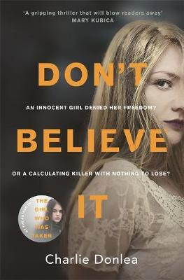 Don't Believe Itby Charlie Donlea