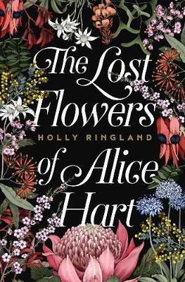 The Lost Flowers of Alice Hartby Holly Ringland